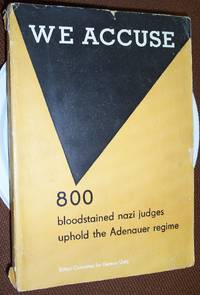 We Accuse 800 Bloodstained nazi judges uphold the Adenauer regime