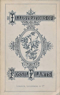 image of Illustrations of Fossil Plants. Being an Autotype Reproduction of Selected Drawings