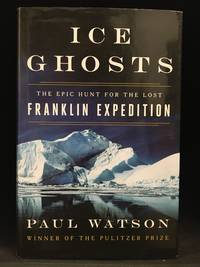 image of Ice Ghosts; The Epic Hunt for the Lost Franklin Expedition