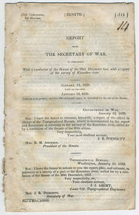 [drop-title] Report from the Secretary of War, in compliance with a resolution of the Senate of the 20th December last, with a report of the survey of Kennebec river. January 15, 1838. Laid on the table. January 16, 1838. Ordered to be printed, and that 200 additional copies be furnished for the use of the Senate.