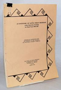 An inventory of Native American programs at the University of Arizona for fiscal years 1985 - 1987