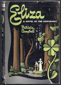 Eliza. A Novel of the Northwest