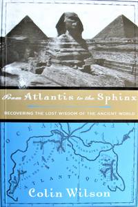 From Atlantis to the Sphinx. Recovering the Lost Wisdom of the Ancient World