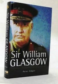 image of Sir William Glasgow Soldier, Senator and Diplomat