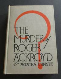 The Murder Of Roger Ackroyd (1926, Dodd, Mead. 1st Ed./7th W/Fax DJ)