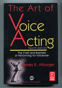 image of The Art of Voice Acting: The Craft and Business of Performing Voiceover, Fourth Edition