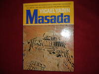 Masada. Herod's Fortress and the Zealots' Last Stand. The Momentous Archaeological...