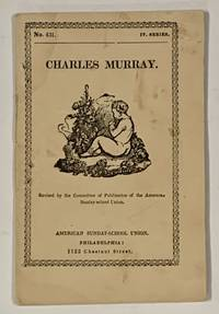 CHARLES MURRAY. No. 431. IV. Series.; Revised by the Committee of Publication of the American Sunday School Union