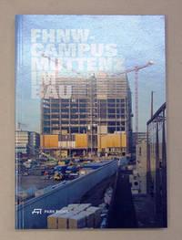 FHNW-Campus Muttenz im Bau. Ein Bildjournal [...].