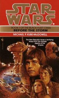Star Wars: Black Fleet Trilogy 1- Before the Storm by Kube-McDowell, Michael P