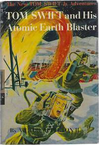 TOM SWIFT AND HIS ATOMIC EARTH BLASTER by  Victor Appleton II - Hardcover - 1954 - from Columbia Books, Inc. ABAA/ILAB and Biblio.com