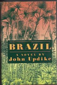 BRAZIL A Novel by  John Updike - First Trade Edition; First Printing. 1st Printing - 1994 - from Old Bag Lady Books  (SKU: 7807)
