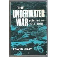 THE UNDERWATER WAR Submarines 1914-1918