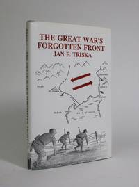 image of The Great War's Forgotten Front: A Soldier's Diary and a Son's Reflections