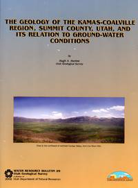 The geology of the Kamas-Coalville region, Summit County, Utah, and its relation to ground-water conditions (Water-resources bulletin / Utah Geological Survey)