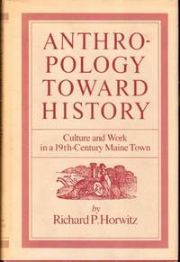 Anthropology Toward History:  Culture and Work in a 19th Century Maine Town
