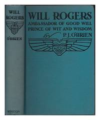 image of Will Rogers : ambassador of good will, prince of wit and wisdom / by P.J. O'Brien ; with an appreciation by Lowell Thomas
