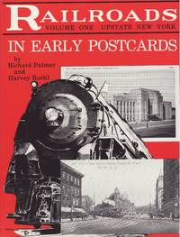 Railroads in Early Postcards : Volume One Upstate New York