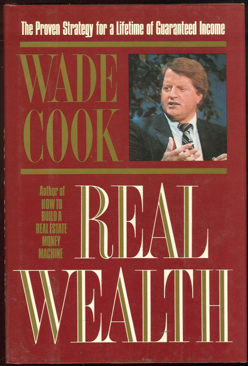 REAL WEALTH Proven Strategy for a Lifetime of Guaranteed Income, Cook, Wade