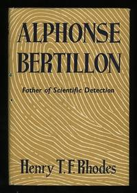 Alphonse Bertillon: Father of Scientific Detection