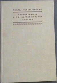 Gebeurtenisse uit di Kaffer-Oorloge fan 1834, 1835, 1846, 1850 tot 1853