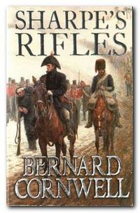 Sharpe's Rifles Richard Sharpe and the French Invasion of Galicia, January  1809