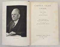 Carter Glass. A Biography