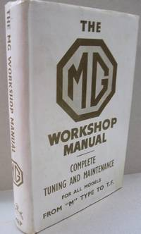 """The MG Workshop Manuel Complete Tuning and Maintenance for all Models From """"M"""" Type to T.F."""
