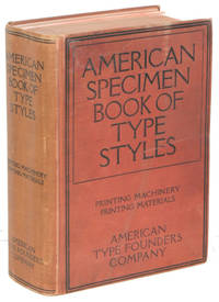 American Specimen Book of Type Styles.  Complete Catalogue of Printing Machinery and Printing Supplies.