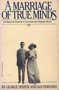 A Marriage of True Minds _ An Intimate Portrait of Leonard and Virginia Woolf