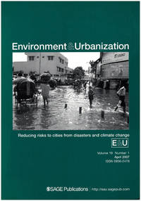 Environment and Urbanization: Reducing Risks to Cities from Disasters and Climate Change (April 2007, Volume 19, Number 1)