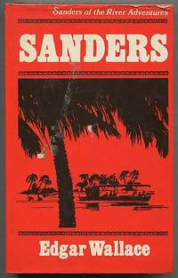 Sanders by  Edgar WALLACE - Hardcover - 1973 - from Between the Covers- Rare Books, Inc. ABAA and Biblio.com