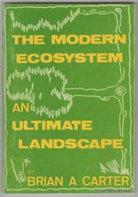 THE MODERN ECOSYSTEM: An Ultimate Landscape