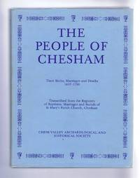 The People of Chesham (Buckinghamshire) : Their Births, Marriages and Deaths 1637-1730. Transcribed from the Registers of Baptisms, Marriages and Burials of St Mary's Parish Church, Chesham by Chess Valley Archaeological and Historical Society Records Group ; Foreword by Arnold Baines; Introduction by Anna M. Thomas ; Preface by Clive Birch - First Edition - 1984 - from Bailgate Books Ltd and Biblio.com