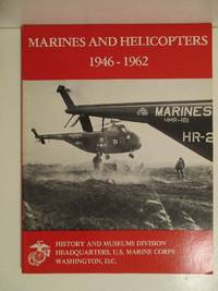 Marines & Helicopters, 1946-1962. by Rawlins & Sambito - Paperback - 1977 - from Military Books (SKU: 85-490)