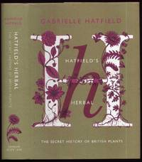 Hatfield's Herbal. The Secret History of British Plants.