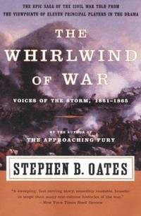 The Whirlwind of War : Voices of the Storm  1861 1865