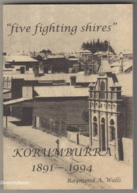 """""""FIVE FIGHTING SHIRES"""" Korumburra 1891-1994"""