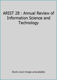 ARIST 28 : Annual Review of Information Science and Technology