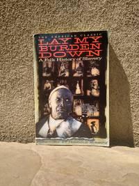 Lay My Burden Down A Folk History of Slavery
