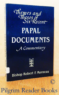 image of Themes and Theses of Six Recent Papal Documents: A Commentary.