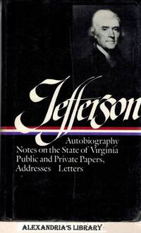 image of Thomas Jefferson : Writings : Autobiography / Notes on the State of Virginia / Public and Private Papers / Addresses / Letters (Library of America)