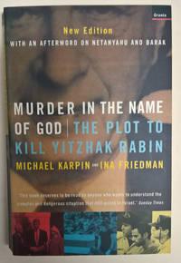 Murder in the Name of God: The Plot to Kill Yitzhak Rabin