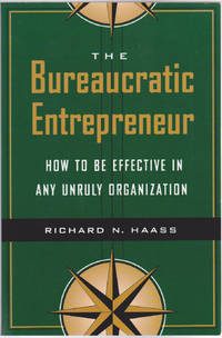 image of The Bureaucratic Entrepreneur: How to Be Effective in Any Unruly Organization