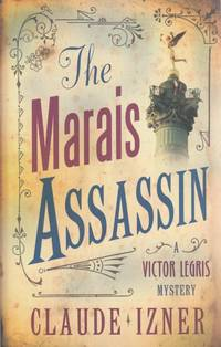 The Marais Assassin: The Victor Legris Mysteries 4: A Victor Legris Mystery