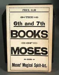 THE SIXTH AND SEVENTH BOOKS OF MOSES; MOSES' MAGICAL SPIRIT-ART