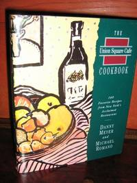 The Union Square Cookbook by  Danny Meyer - 1st Edition - 1994 - from Brass DolphinBooks and Biblio.com