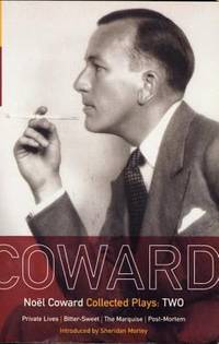 Coward Plays: 2: Private Lives; Bitter-Sweet; The Marquise; Post-Mortem (World Classics) (Vol 2)