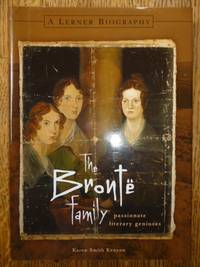 The Bronte Family: Passionate Literary Geniuses by  Karen Smith Kenyon - Signed First Edition - 2003 - from Gargoyle Books (SKU: 006432)