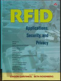 RFID:  Applications, Security, and Privacy by  Simson & Beth Rosenberg (Eds.) Garfinkel - First Edition - 2005 - from Twin City Antiquarian Books (SKU: TEMF00007)